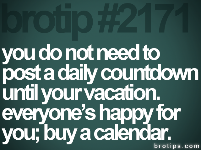 brotip #2171 you do not need to&lt;br&gt;