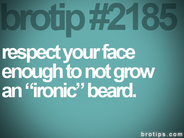 brotip #2185 respect your face<br>