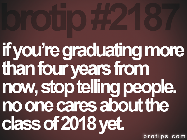 brotip #2187 if you're graduating more<br>