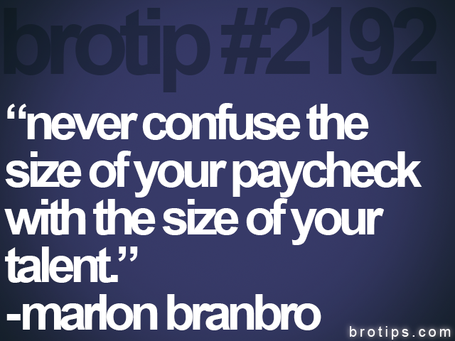 "brotip #2192 ""never confuse the<br>