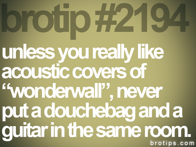 brotip #2194 unless you really like<br>