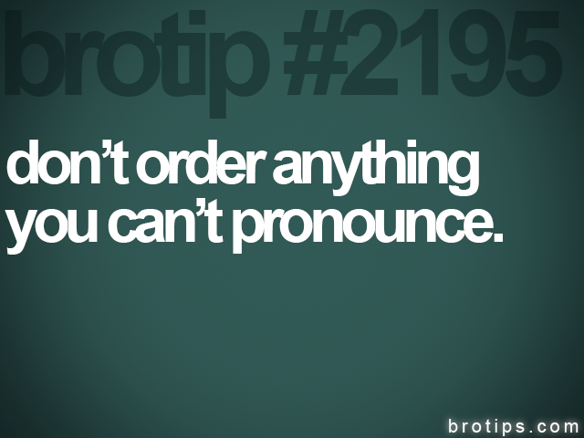 brotip #2195 don't order anything<br>