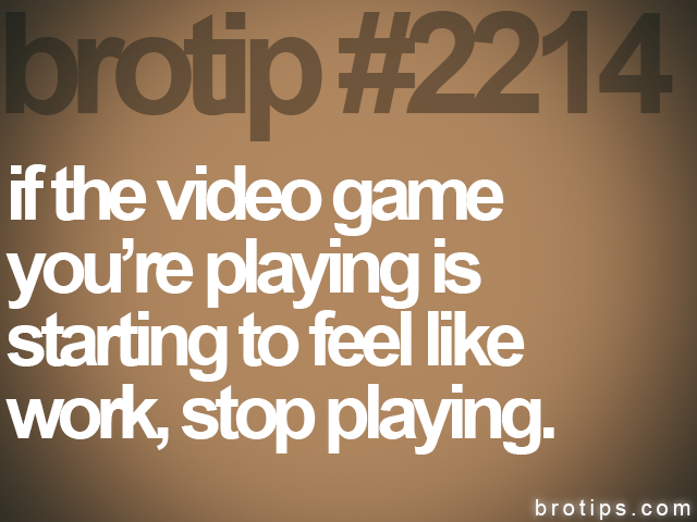 brotip #2214 if the video game<br>