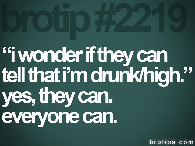 "brotip #2219 ""i wonder if they can<br>