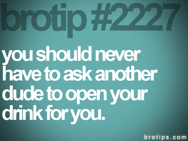 brotip #2227 you should never<br>
