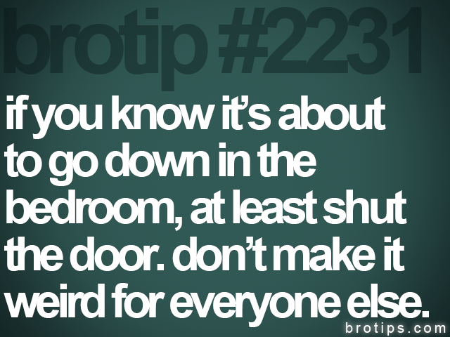 brotip #2231 if you know it's about<br>