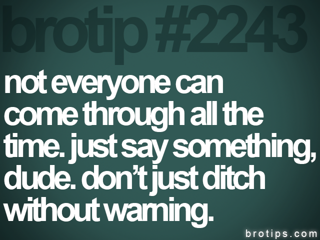 brotip #2243 not everyone can<br>