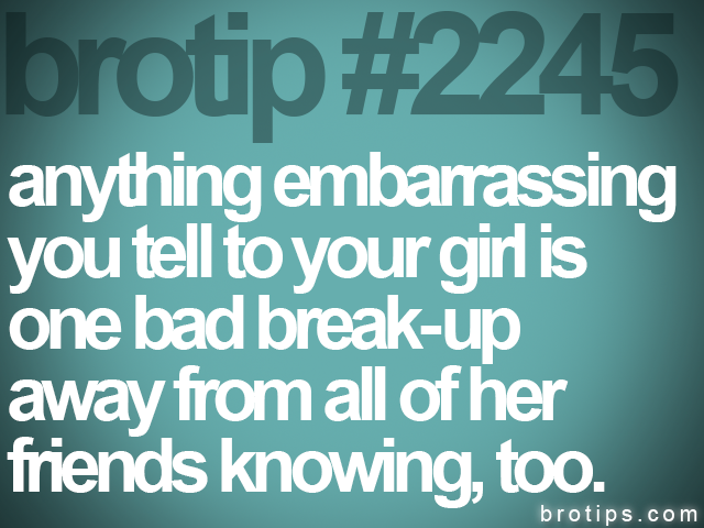 brotip #2245 anything embarrassing<br>