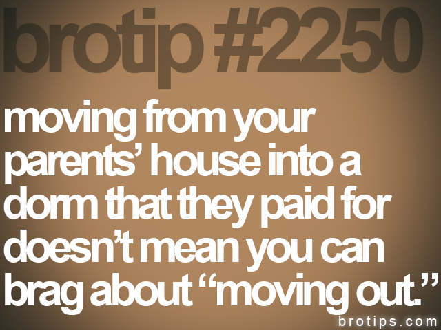 brotip #2250 moving from your<br>