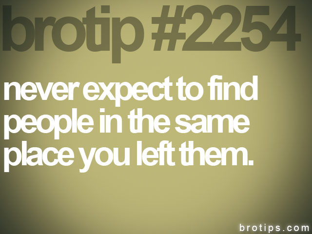 brotip #2254 never expect to find<br>