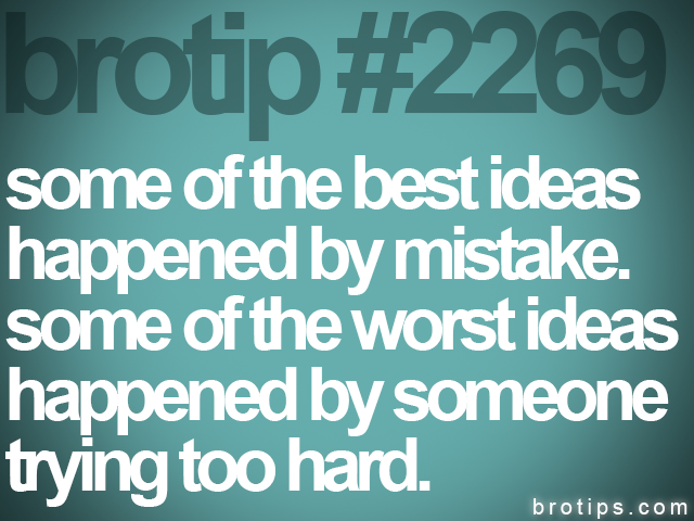brotip #2269 some of the best ideas<br>