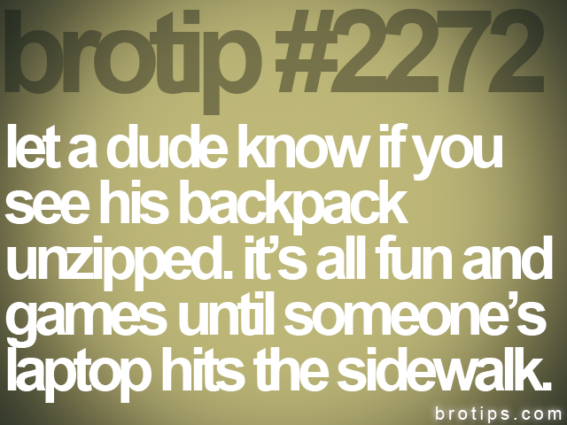 brotip #2272 let a dude know if you<br>