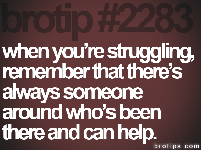 brotip #2283 when you're struggling,<br>