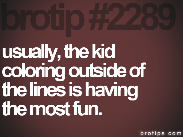 brotip #2289 usually, the kid<br>