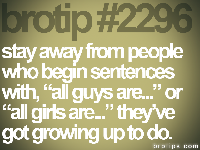 brotip #2296 stay away from people&lt;br&gt;
