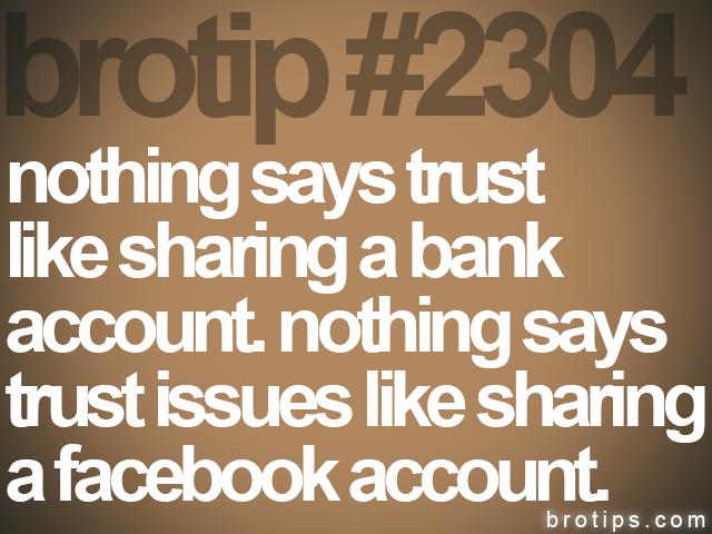 brotip #2304 nothing says trust<br>