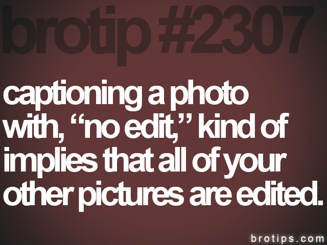 brotip #2307 captioning a photo<br>