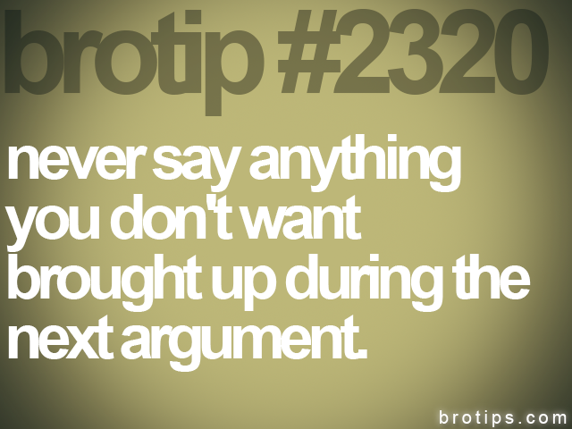 brotip #2320 never say anything<br>