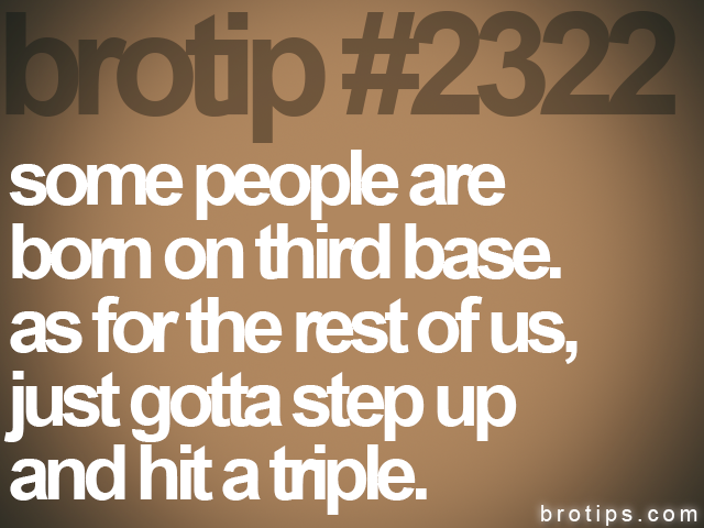 brotip #2322 some people are<br>