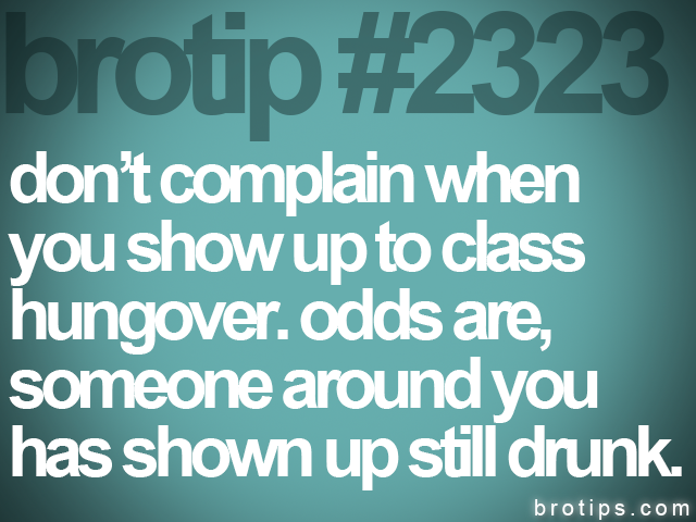 brotip #2323 don't complain when<br>