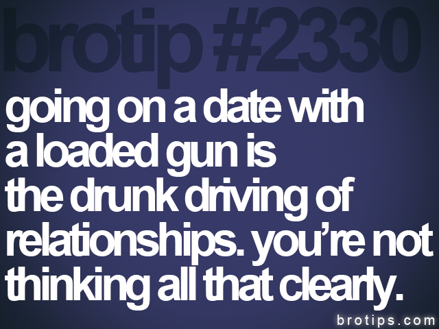 brotip #2330 going on a date with<br>