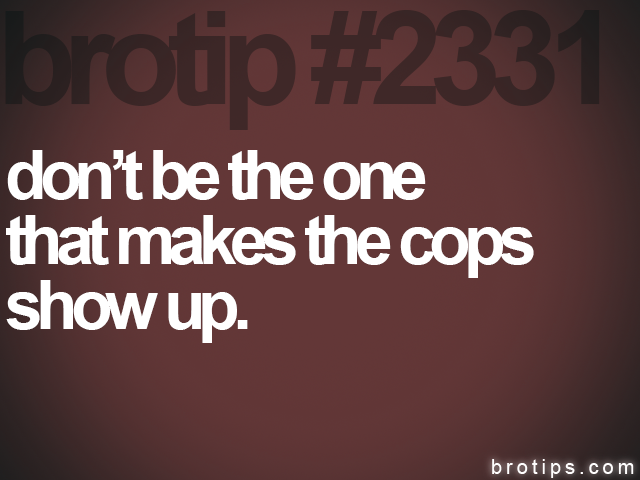 brotip #2331 don't be the one<br>