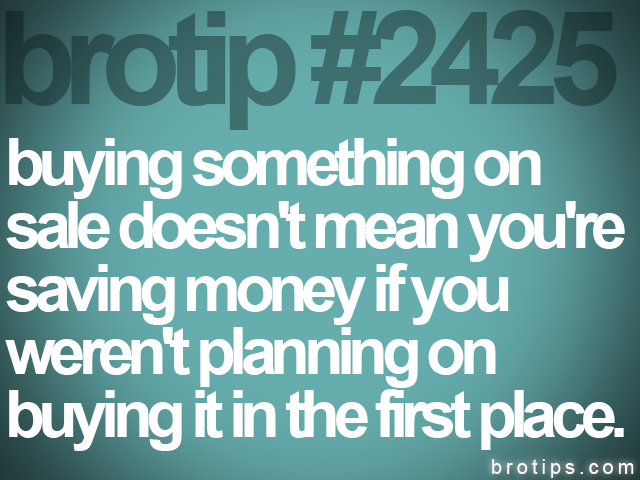brotip #2425 buying something on<br>
