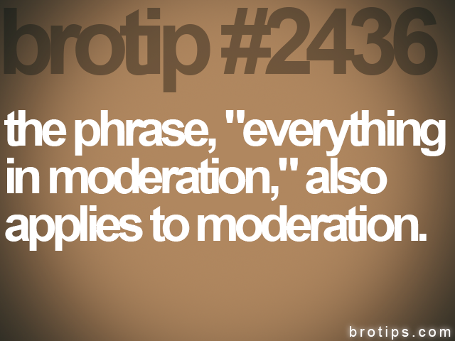 "brotip #2436 the phrase, ""everything<br>
