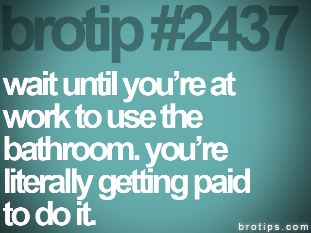 brotip #2437 wait until you're at<br>