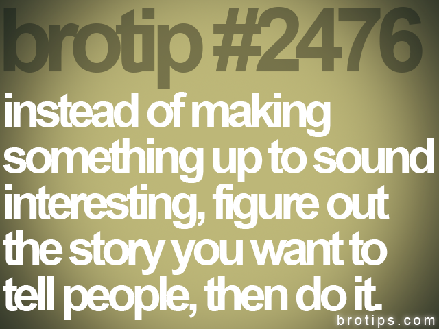brotip #2476 instead of making<br>