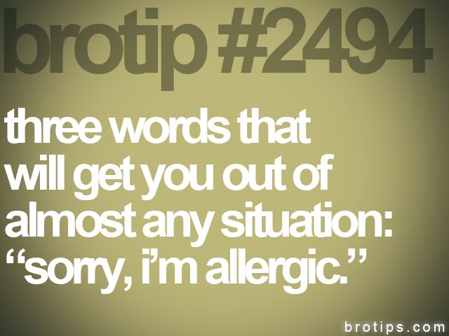 brotip #2494 three words that<br>