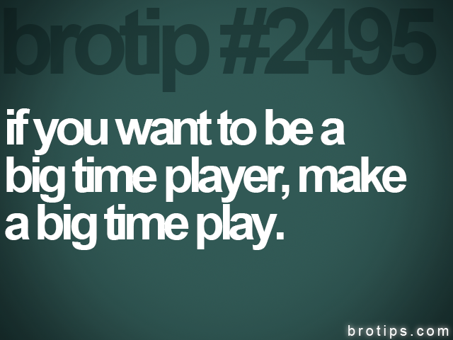brotip #2495 if you want to be a<br>