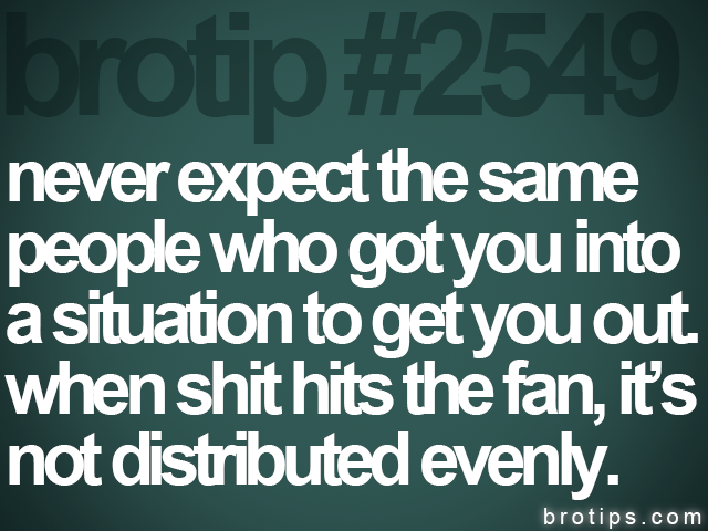 brotip #2549 never expect the same<br>