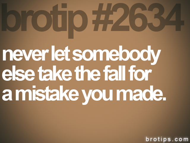 brotip #2634 never let somebody<br>