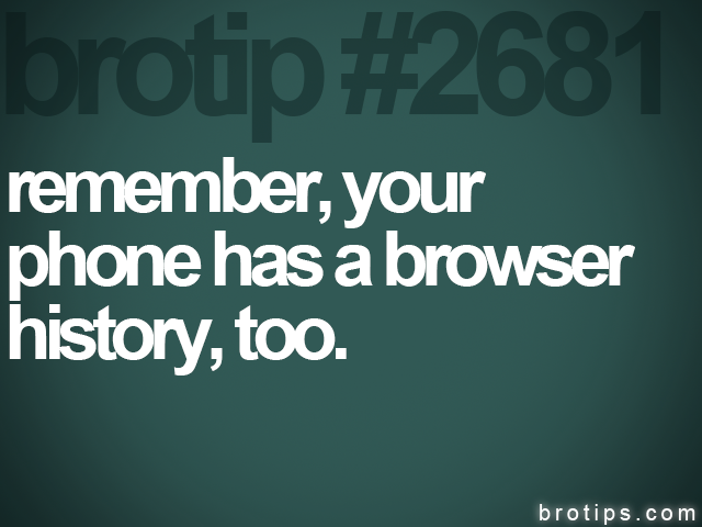 brotip #2681 remember, your<br>