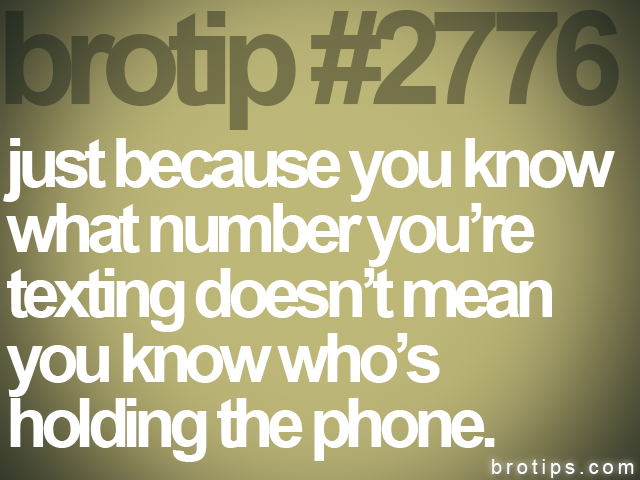 brotip #2776 just because you know<br>