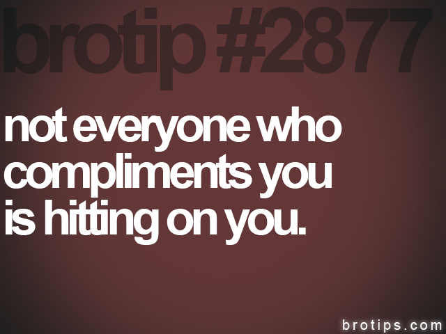 brotip #2877 not everyone who<br>