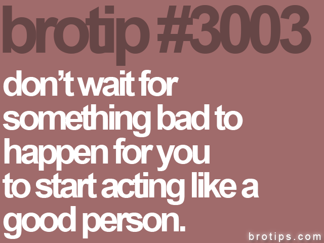 brotip #3003 don't wait for<br>