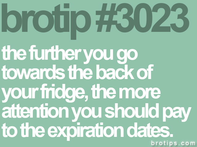 brotip #3023 the further you go<br>