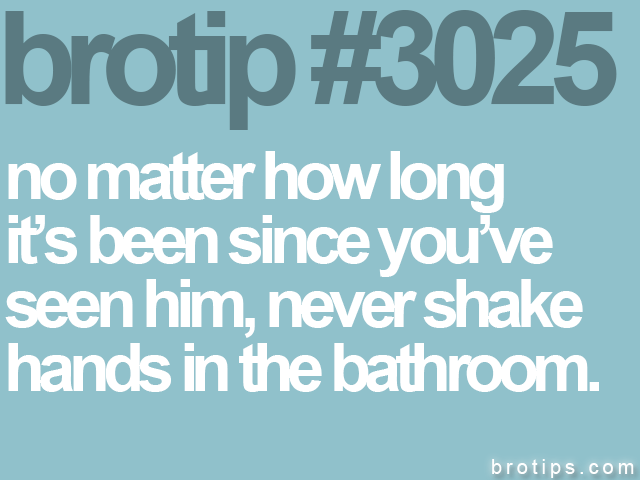 brotip #3025 no matter how long<br>