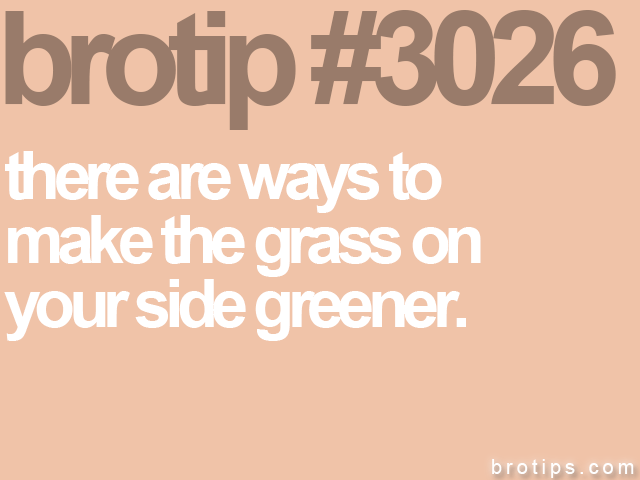 brotip #3026 there are ways to<br>
