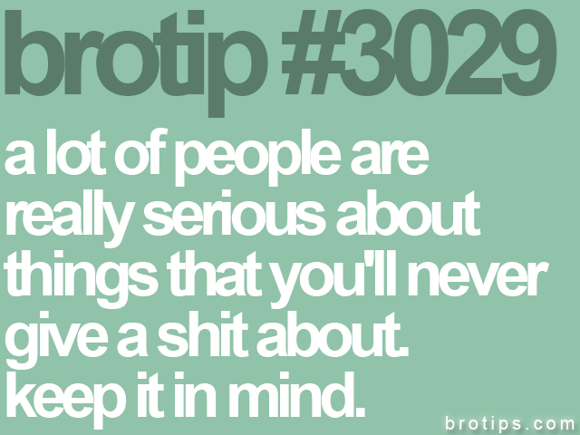 brotip #3029 a lot of people are<br>