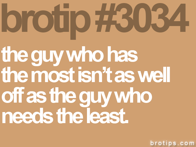 brotip #3034 the guy who has<br>