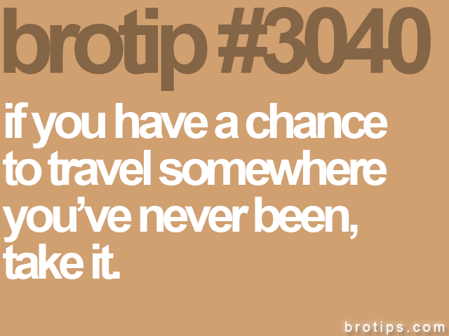 brotip #3040 if you have a chance<br>