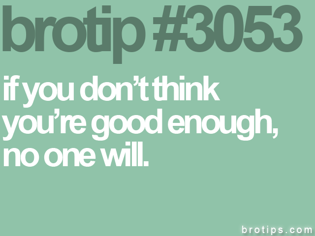 brotip #3053 if you don't think<br>