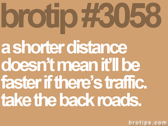 brotip #3058 a shorter distance<br>