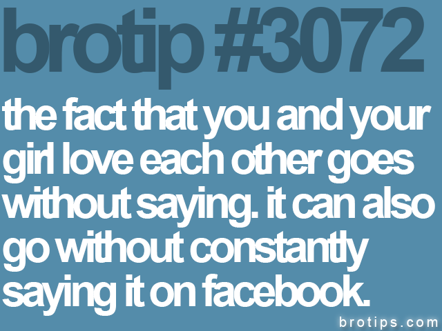 brotip #3072 the fact that you and your<br>