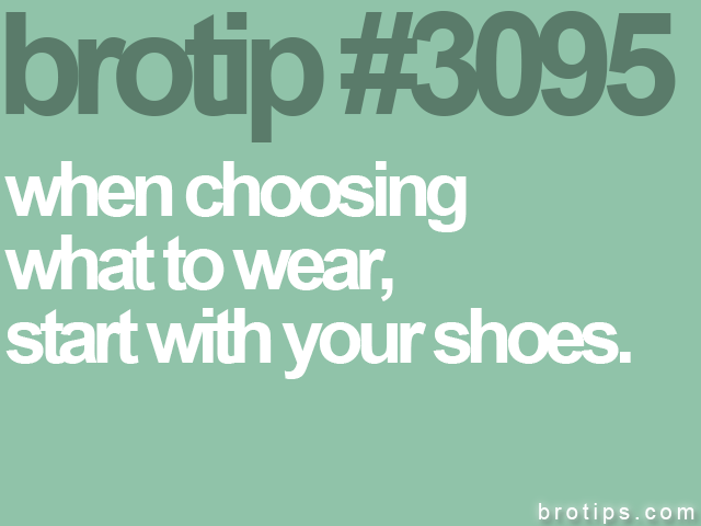brotip #3095 when choosing<br>