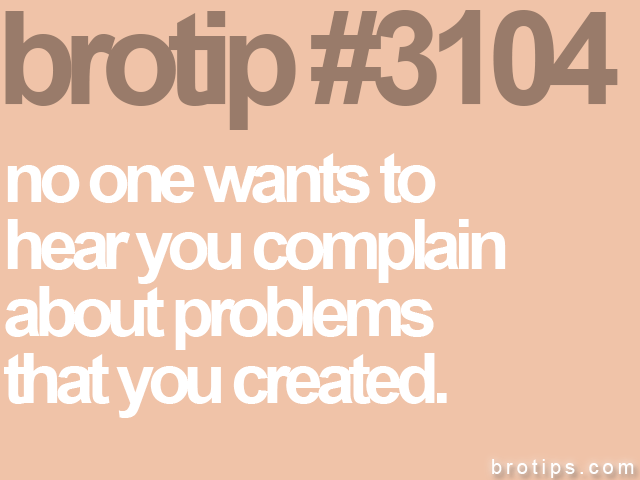 brotip #3104 no one wants to<br>