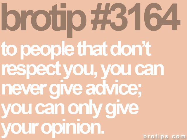 brotip #3164 to people that don't<br>